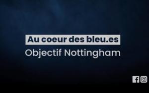 EP 1: Au cœur des bleus.es : objectif Nottingham